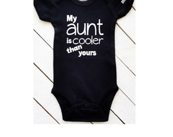 Best Aunt | Infant Baby Bodysuit for girls or boys | My Aunt Is Cooler Than Yours | Baby Shower Gift