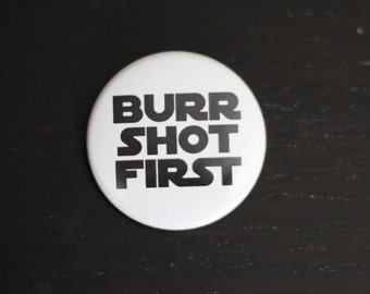 Burr Shot First - Hamilton Pinback Button or Magnet