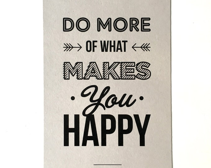 SALE!! Do more of what makes you happy - Positivity A4 unframed print