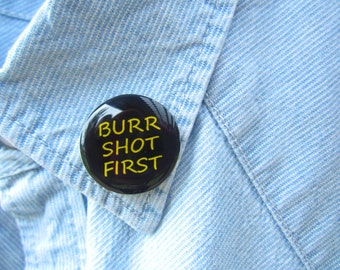 Burr Shot First Lapel Pin, Alexander Hamilton Musical, Broadway Musical Jewelry, Hamilton Jewelry, Hamilton Accessories, Aaron Burr