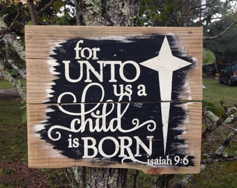 for unto us a child is born Christmas wood sign