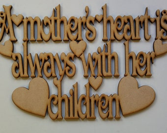 A mothers heart is always with her children