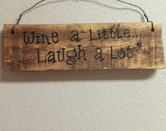 Wooden wine sign Kitchen decor Wine decor Wine lover gift Wine a Little Laugh a lot wood signs Hostess gifts
