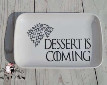 "Game of Thrones ""Dessert is Coming"" Serving Plate"