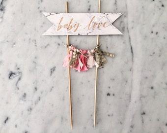 Cake Topper / Marble Print Paper / Rose Gold Modern Calligraphy / Custom Hand Lettered/ Pink Blush Gold / Hand Made Mini Tassels / Baby Love