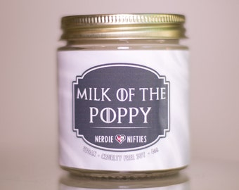 CLEARANCE-- Milk of the Poppy-- Game Of Thrones Inspired Soy Candle (4 oz.)