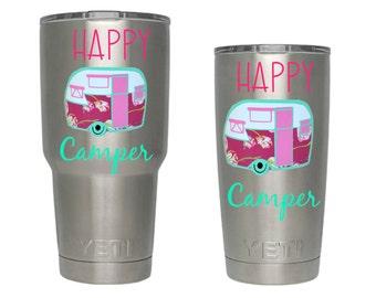 Happy Camper Yeti tumbler decal, Camper decal, Vinyl decal, Waterproof vinyl decal sticker, Cup decal, Yeti Rambler,  Yeti or RTIC cup