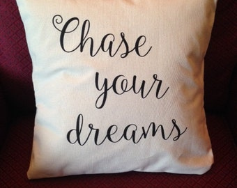 CHASE YOUR DREAMS Pillow Cover Quote