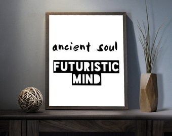 Ancient Soul Futuristic Mind Digital Art Print - Inspirational Soul Wall Art, Motivational Mind Quote Art, Printable Conscious Typography