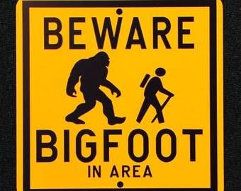 Beware Bigfoot in Area 12 inch by 12 inch metal sign.  Sasquatch, Wood Ape Hiking