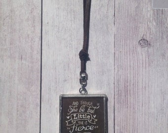 Though She Be But Little She is Fierce Necklace