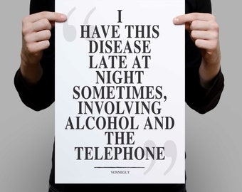 "Kurt Vonnegut quote - ""I have this disease late at night sometimes"" - wall art print quote poster - Please read listing for new offer"