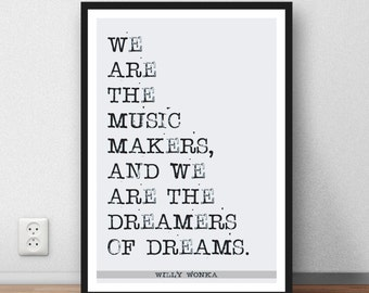 Roald Dahl Willy Wonka quote art poster 'We are the music makers' print gift