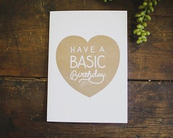 Have A Basic Birthday   Greeting Card   Risograph Print