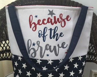 Patriotic Tote Bag - Memorial Day Tote Bag - Fourth of July Tote Bag - Because of the Brave Tote Bag - Beach Bag - Gift