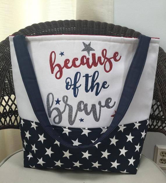 Patriotic Tote Bag - Memorial Day Tote Bag - Fourth of July Tote Bag - Because of the Brave Tote Bag - Beach Bag - Gift