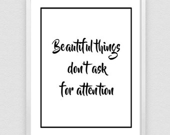 Beautiful Things don't ask for Attention, Positive quotes, Inspirational print, Typography Poster, Wall art decor