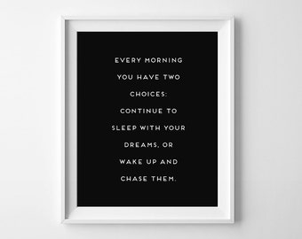 8x10 Printable/ Make a choice / Every morning / Typographic print / Instant download / chase your dreams / motivational poster / wake up