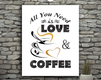 All You Need Is Love Poster, Coffe Lovers Gift, Coffee Kitchen Decor Wall Art Typography Quote, Home Printable Artwork, Coffe Printable