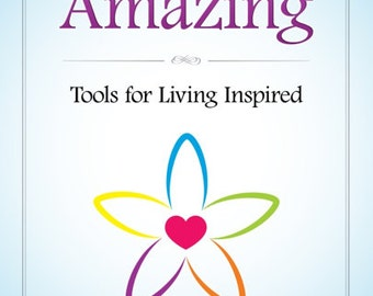 Be Amazing Tools for Living Inspired