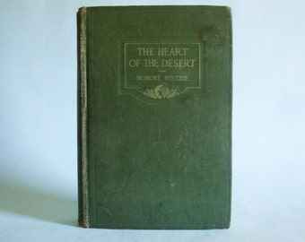 The Heart Of The Desert by Honore Willsie 1913 A. L. Burt Company