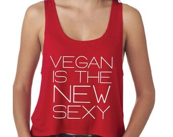 Vegan Tank - Vegan Is the New Sexy