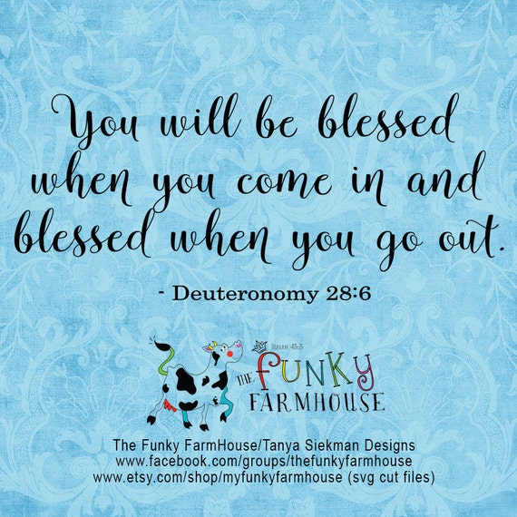 """SVG & PNG - """"You will be blessed when you come in and blessed when you go out"""""""