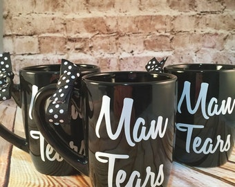Man Tears //coffee mug - tea cup//