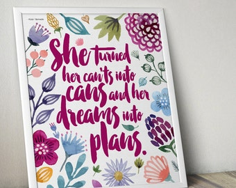 She turned her can'ts into cans and her dreams into plans {8x10 Art Print}