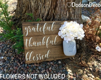 Grateful Thankful Blessed,Rustic Home Decor,Farmhouse Decor,Mason Jar Decor,Thanksgiving Decor,Thanksgiving Sign,Festive Decor,Festive Sign