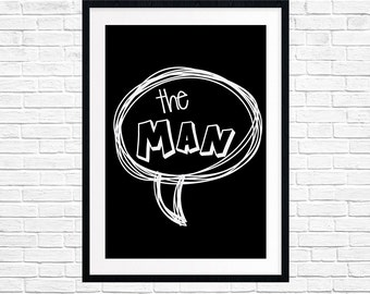 The Man Quote Print Black & White