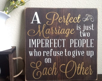 A Perfect Marriage is just two imperfect people who refuse to give up on Each Other / Inspirational Decor / Perfect Marriage Sign / Marriage