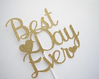 Best Day Ever Glitter Cake Topper, Wedding Cake Topper, Bridal Shower Cake Topper, Wedding Decor