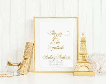 Happy Girls Are Always The Prettiest -Audrey Hepburn Inspirational Quote Gold Foil JPEG and PDF