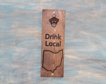 Carved Drink Local Ohio- Beer Bottle Opener sign, Man cave, Beer Sign, Bottle Opener, Ohio