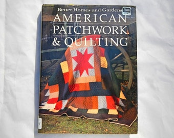 American Patchwork & Quilting Vintage Hardcover Book Better Homes and Gardens
