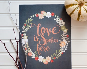 Love is Spoken Here print