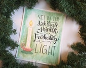 Yet in Thy Dark Streets Shineth the Everlasting Light watercolor hand lettered print