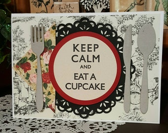 Handmade Greeting Card. Keep Calm and Eat a Cupcake! Complete with Silverware...