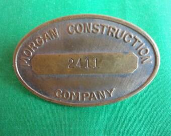 Vintage Employee Badge Morgan Construction Co.