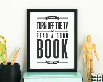 Turn Off The TV And Read A Good Book 8x10 printable quote art