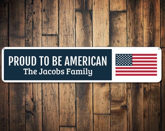 Proud To Be American Sign, Stars & Stripes American Flag Decor, Custom Family Name Fourth Of July Holiday Sign - Quality Aluminum ENS1002141