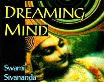 Realities of the Dreaming Mind Swami Sivananda Radha