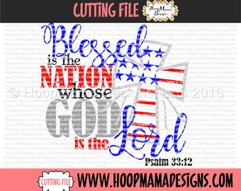 Blessed Is The Nation Whose God Is The Lord  SVG DXF EPS and png Files for Cutting Machines Cameo or Cricut 4th of July or Memorial Day