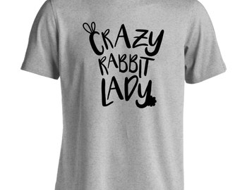 Crazy rabbit lady Tshirt pet cute animal lover gift bunny cottontail hipster tumblr instagram hutch 1842
