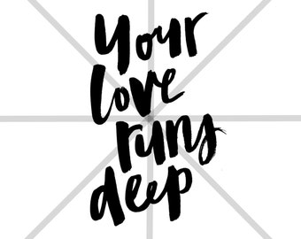 LOVE RUNS DEEP : typography / lettering (handpainted w/ indian ink)