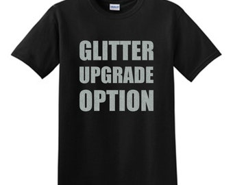 Glitter Upgrade Option  (No Shirt)