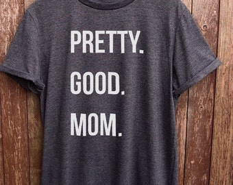 Pretty Good Mom