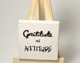 Hand painted Canvas Art - Gratitude not Attitude