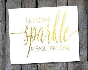 Instant Download Gold Let Love Sparkle Printable - Sparkler Send Off Sign - Wedding Reception Printable (ID61)